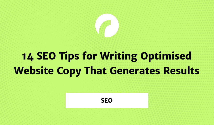 14 SEO Tips for Writing Optimised Website Copy That Generates Results [Infographic]